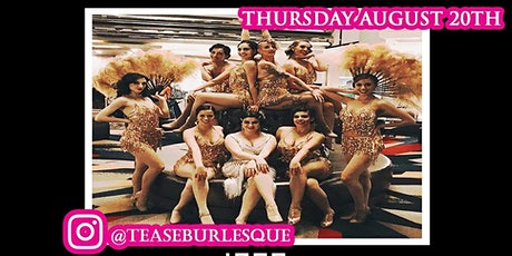 Tease Burlesque - Cocktails- Food- Hookah- Burlesque on the Outdoor patio tickets