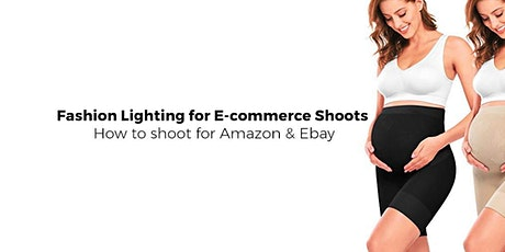 Fashion Lighting for E-commerce Shoots (How to shoot for Amazon & Ebay) tickets