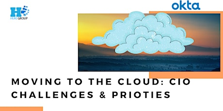 Move to the Cloud: Challenges and Priorities Webinar tickets
