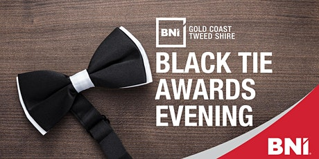 BNI Gold Coast & Tweed Shire's Black Tie Awards Evening tickets