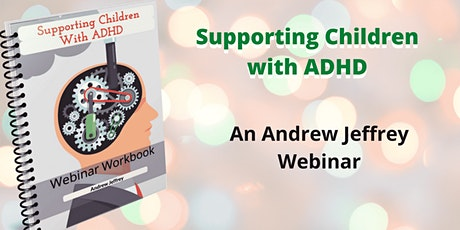 Supporting Children With ADHD Webinar tickets
