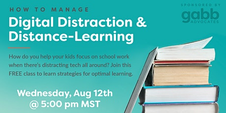 How to Manage Digital Distraction & Distance-Learning tickets