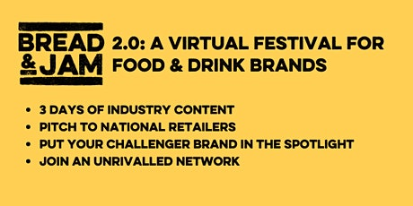 Bread.& Jam 2.0: The UK's First Food Founders' Festival Goes VIRTUAL tickets