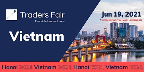 Traders Fair 2021 - Vietnam, Hà Nội (Financial Education Event) tickets