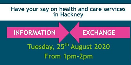 INFORMATION EXCHANGE - Virtual Public meeting for Hackney Residents tickets