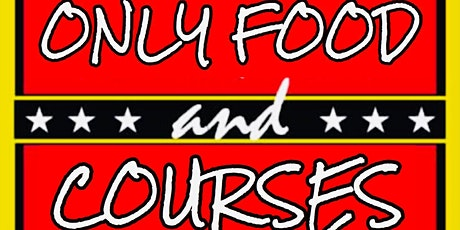 Only Food & Courses tickets