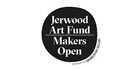 MAKING applications: Jerwood Art Fund Makers Open 2021 tickets