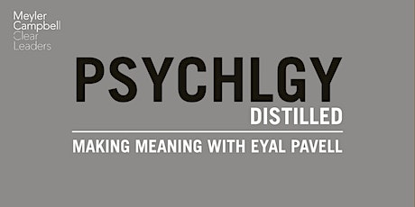 Psychology Distilled: Making Meaning with Eyal Pavell tickets