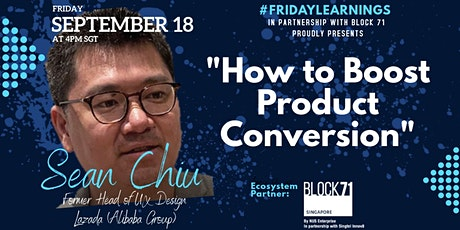 #FridayLearnings Episode 1: How to Boost Product Conversion with Sean Chiu tickets