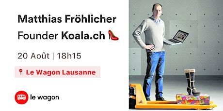 Startup Talk avec Matthias Fröhlicher - Co-founder de Koala.ch tickets