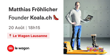 Startup Talk avec Matthias Fröhlicher - Co-founder de Koala.ch billets