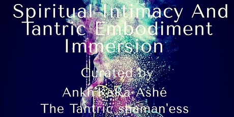 Spiritual Intimacy and Tantric Embodiment Immersion tickets