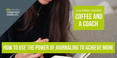 How to Use The Power of Journaling To Achieve More  (Coffee And A Coach) Tickets