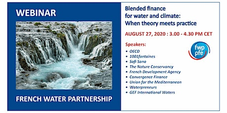 Webinar >> Blended Finance for Water & Climate: When theory meets practice tickets