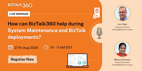 Free Webinar: Need help during System Maintenance and BizTalk deployments? tickets