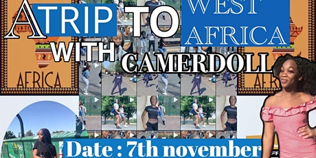 A Trip to West Africa with Camerdoll. (Dance Class) tickets