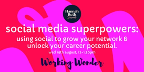Social  media superpowers: Working Wonder x Hannah Ruth Social tickets