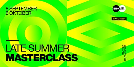 Late Summer Masterclass voor bureaus tickets
