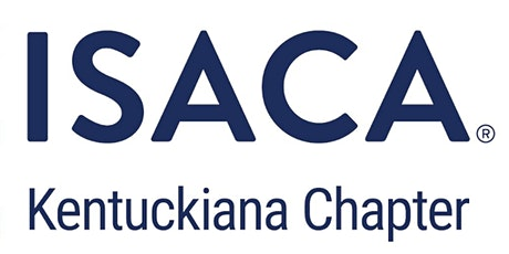 ISACA KYChapter(Louisville,Lexington&Online)MEETINGNOTICE(Aug 21th, 2020) tickets