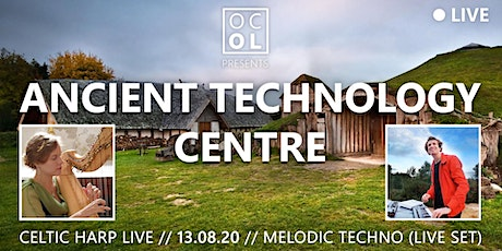 Ancient Technology Centre // Livestream Sessions // Harp & Melodic Techno tickets