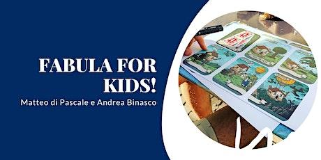 FABULA FOR KIDS! Workshop per Giovani Raccontastor biglietti