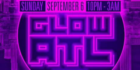 Glow ATL Labor Day Edition tickets