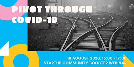 Pivot through COVID-19 | Startup Community Booster Webinar tickets