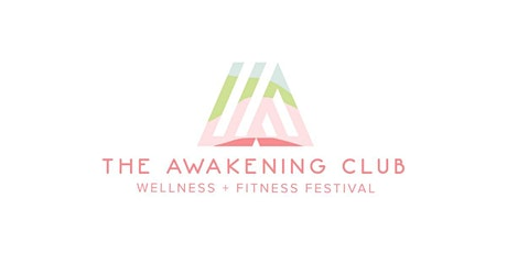 The Awakening Club Fitness & Wellness Festival tickets