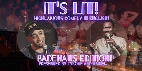 It's Lit!-BadeHaus Edition! tickets