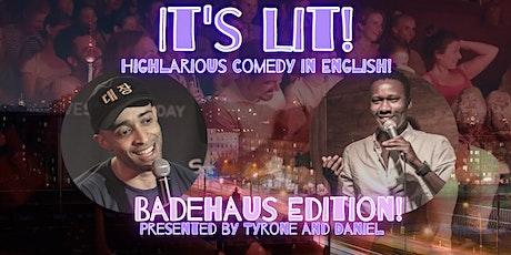 It's Lit!-BadeHaus Edition! tickets