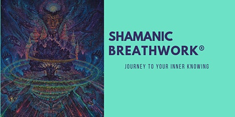 SHAMANIC BREATHWORK  // Journey To Your Inner Knowing tickets
