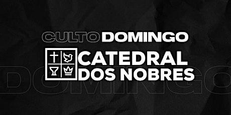 Culto Domingo Catedral dos Nobres 18h ingressos