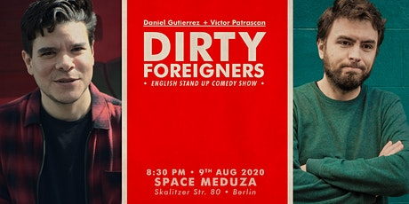 English Comedy: Dirty Foreigners: Daniel Gutierez + Victor Patrascan Tickets