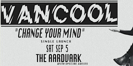 Vancool 'Change Your Mind' Single Launch tickets