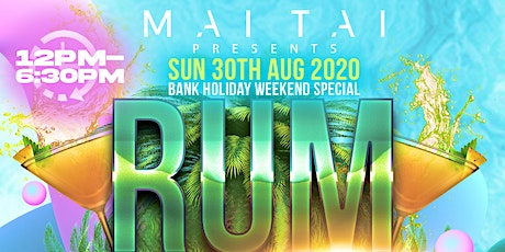 MAI TAI  RUM-BRUNCH (bank Holiday weekend) tickets