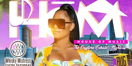 HOUSE of MUSIC: SaturDAY's New Hо̄M @WhiskyMistress! tickets