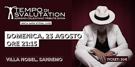 Tempo di Svalutation - Celentano Tribute Show - Live @Villa Nobel - Sanremo billets