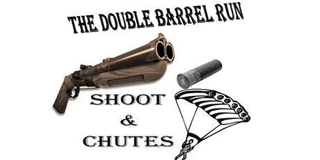 Chute to Shoot - The Double Barrel Run tickets