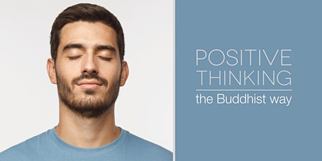 Positive Thinking - the Buddhist Way ~ Thurs evening online classes tickets