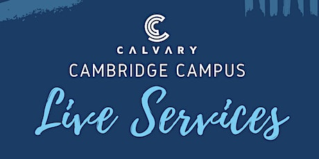 Cambridge Campus LIVE Service - AUGUST 16 tickets