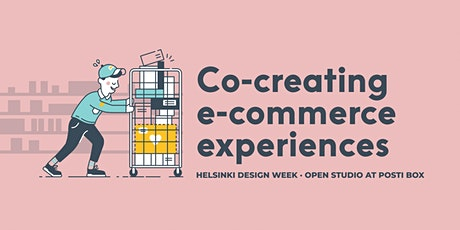Posti Open Studio: Co-creating e-commerce experiences tickets