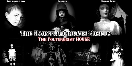 Haunted Objects Museum / Poltergeist House tickets