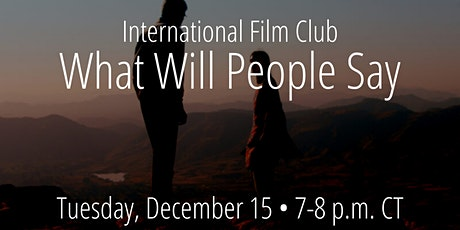International Film Club: What Will People Say tickets