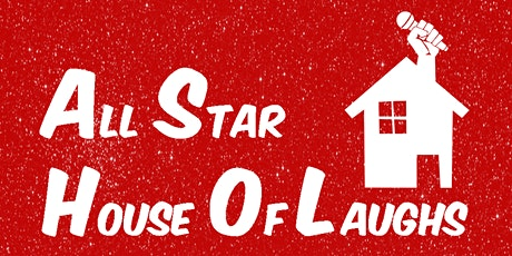 Stand Up Comedy - All Star House of Laughs tickets