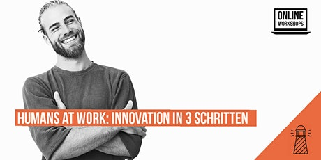 Humans at Work: Innovation in 3 Schritten Tickets
