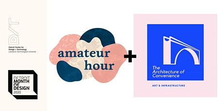 Month of Design: Amateur Hour + Architecture of Convenience tickets