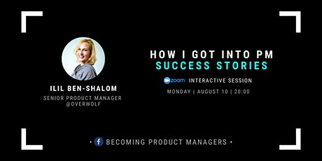 Success Stories: How I got into PM with Ilil Ben-Shalom tickets