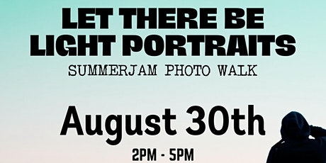 LET THERE BE LIGHT PORTRAITS SUMMER JAM PHOTO WALK tickets