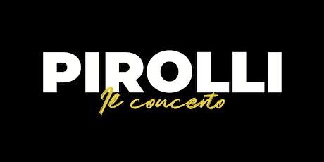 PIROLLI - LIVE 2020 biglietti