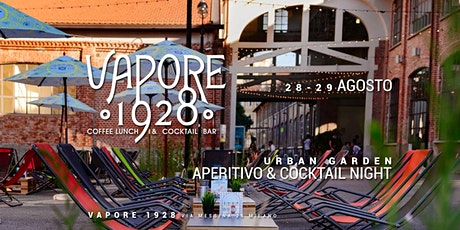 VAPORE 1928 | Urban Garden - Aperitivo & Cocktail Night tickets